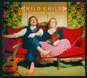 Wild Child – Pillow Talk